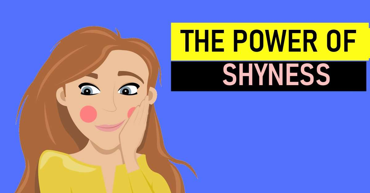 Shyness Power